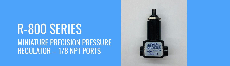 R-800 Series Miniature Precision Regulator - 1/8 NPT Ports